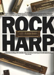 Rock Harp : The first guide to  playing rock harp (harmonica) with  songs and tonal effects